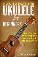 How to Play the Ukulele for Beginners Book PDF