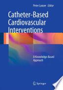 Catheter Based Cardiovascular Interventions Book