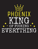 PHOENIX   King Of Fucking Everything