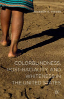 Colorblindness, Post-raciality, and Whiteness in the United States