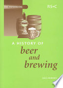 """A History of Beer and Brewing"" by Ian Spencer Hornsey, Royal Society of Chemistry (Great Britain), Royal Society of Chemistry (Great Britain)."