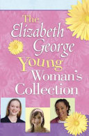 The Elizabeth George Young Woman's Collection