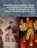 Secret Societies Unmasked: Rituals and Organistion of