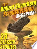 Read Online The Robert Silverberg Science Fiction MEGAPACK® Epub