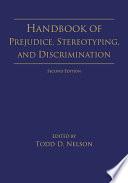 Handbook of Prejudice, Stereotyping, and Discrimination