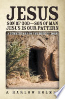 Jesus Son Of God Son Of Man Jesus Is Our Pattern