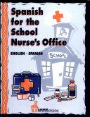 Spanish for the School Nurse s Office