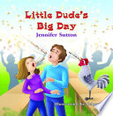 Read Online Little Dude's Big Day For Free