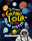 Dr  Maggie s Grand Tour of the Solar System