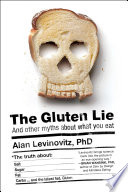 """The Gluten Lie: And Other Myths About What You Eat"" by Alan Levinovitz"