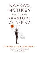 Kafka's Monkey and Other Phantoms of Africa Pdf/ePub eBook