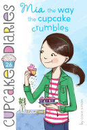 Mia the Way the Cupcake Crumbles Pdf/ePub eBook