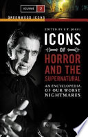 Icons of Horror and the Supernatural  : An Encyclopedia of Our Worst Nightmares , Band 2