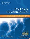 Focus on Neuroimaging  Neurology Self Assessment