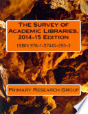 The Survey of Academic Libraries  2014 15 Edition Book