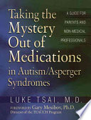Taking The Mystery Out Of Medications In Autism Asperger Syndromes Book PDF