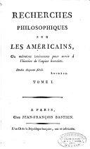 Recherches philosophiques sur les américains ou Mémoires intéressans pour servir á l'histoire de l'espèce humaine