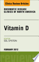 Vitamin D  An Issue of Rheumatic Disease Clinics   E Book