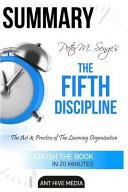 Summary Peter Senge's the Fifth Discipline: The Art & ...