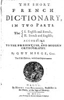 The Short French Dictionary ... According to the Present Use, and Modern Orthography ebook