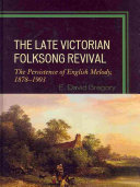 The Late Victorian Folksong Revival