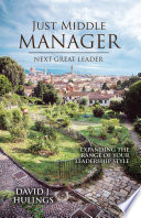 Just Middle Manager Next Great Leader Book