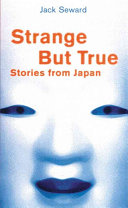 Strange But True Stories from Japan