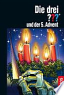 Die drei ??? und der 5. Advent (drei Fragezeichen)  : Ein Fall in 24 Kapiteln