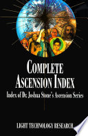 Complete Ascension Index  : Index of Dr. Joshua Stone's Ascension Series