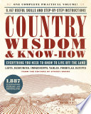 """Country Wisdom & Know-How: Everything You Need to Know to Live Off the Land"" by Storey Publishing's Country Wisdom Bulletins"