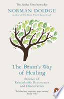 """""""The Brain's Way of Healing: Stories of Remarkable Recoveries and Discoveries"""" by Norman Doidge"""