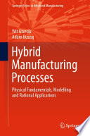 Hybrid Manufacturing Processes