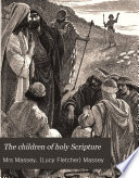 The children of holy Scripture