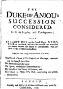 The Duke of Anjou s Succession Considered as to Its Legality and Consequences
