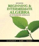 Beginning and Intermediate Algebra  An Integrated Approach
