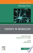 Therapy in Neurology   An Issue of Neurologic Clinics E Book