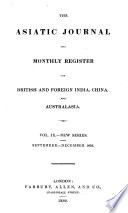 The Asiatic Journal And Monthly Register For British And Foreign India China And Australasia