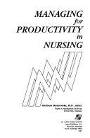 Managing for Productivity in Nursing