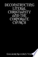 Deconstructing Literal Christianity And The Corporate Church