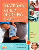 Maternal Child Nursing Care   E Book