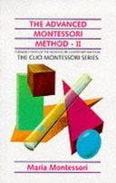 The Advanced Montessori Method