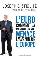 L'Euro : comment la monnaie unique menace l'avenir de l'Europe Pdf/ePub eBook