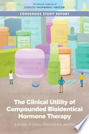 The Clinical Utility of Compounded Bioidentical Hormone Therapy