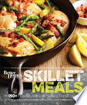 """Better Homes and Gardens Skillet Meals: 150+ Deliciously Easy Recipes from One Pan"" by Better Homes and Gardens"