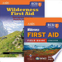 WILDERNESS FIRST AID + WILDERNESS FIRST AID FIELD GUIDE