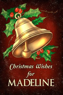 Christmas Wishes for Madeline