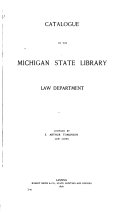 Catalogue of the Michigan State Library  Law Department Book