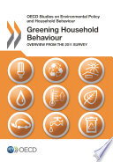 OECD Studies on Environmental Policy and Household Behaviour Greening Household Behaviour Overview from the 2011 Survey