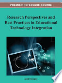 Research Perspectives and Best Practices in Educational Technology Integration