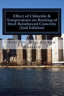 Effect of Chloride and Temperature on Rusting of Steel Reinforced Concrete 2nd Ed